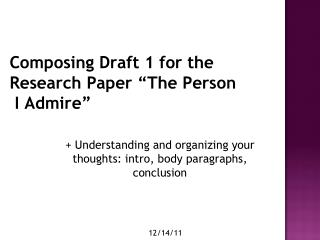 "Composing Draft 1 for the Research Paper ""The Person  I Admire"""