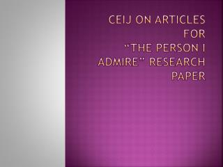 "CEIJ on articles for  ""The Person I admire"" research paper"