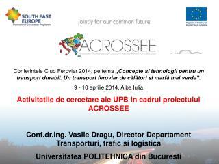 Obiectivele proiectului ACROSSEE Activitati: Anchete in PTF relevante