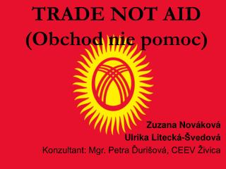TRADE NOT AID  (Obchod nie pomoc)