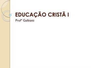 EDUCAÇÃO CRISTÃ I