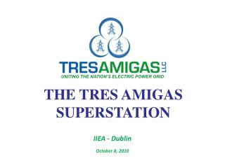 THE TRES AMIGAS SUPERSTATION