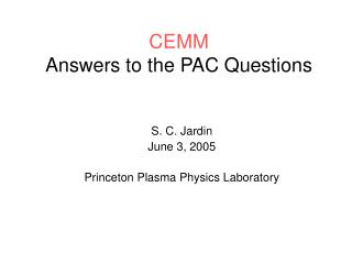 CEMM Answers to the PAC Questions