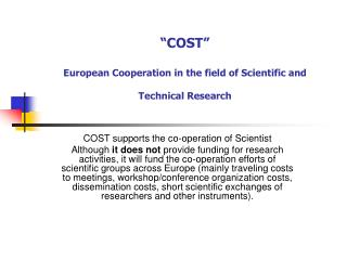 """COST"" European Cooperation in the field of Scientific and Technical Research"