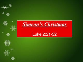 Simeon's Christmas Luke 2:21-32
