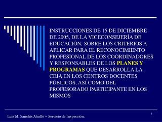 Luis M. Sanchís Ahulló – Servicio de Inspección.
