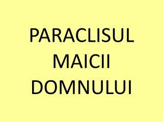 PARACLISUL MAICII DOMNULUI