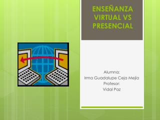 ENSEÑANZA VIRTUAL  VS  PRESENCIAL