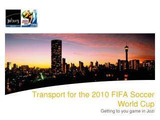 Transport for the 2010 FIFA Soccer World Cup