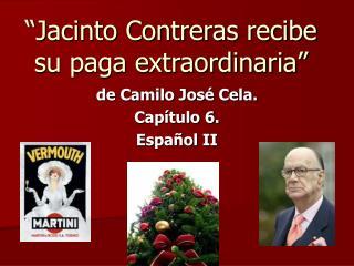 """""""Jacinto Contreras recibe su paga extraordinaria"""""""