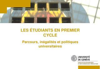 LES ÉTUDIANTS EN PREMIER CYCLE Parcours, inégalités et politiques universitaires