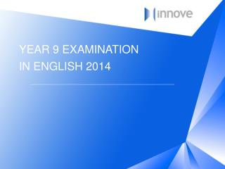 YEAR 9 EXAMINATION  IN ENGLISH 2014