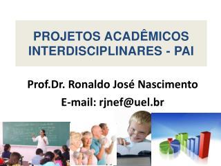 Prof.Dr . Ronaldo José Nascimento E-mail: rjnef@uel.br