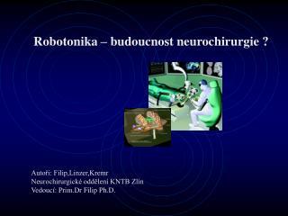 Robotonika – budoucnost neurochirurgie ?