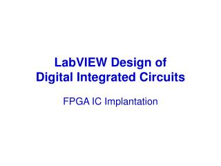 LabVIEW Design of  Digital Integrated Circuits