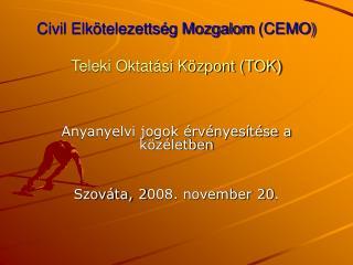 Civil Elkötelezettség Mozgalom  (CEMO) Teleki Oktatási Központ (TOK)