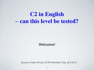 C2 in English  – can this level be tested?