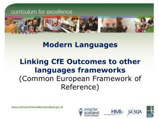 Modern Languages Linking CfE Outcomes to other languages frameworks