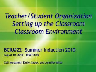 Teacher/Student Organization Setting up the Classroom Classroom Environment