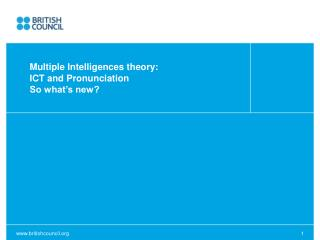 Multiple  Intelligences  theory:  ICT and Pronunciation So what's new?