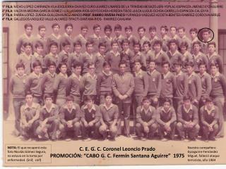 """C. E. G. C. Coronel Leoncio Prado PROMOCIÓN: """"CABO G. C. Fermín Santana Aguirre""""  1975"""