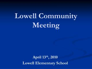 Lowell Community Meeting