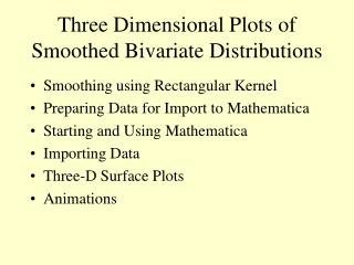 Three Dimensional Plots of Smoothed Bivariate Distributions