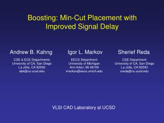 Boosting: Min-Cut Placement with Improved Signal Delay