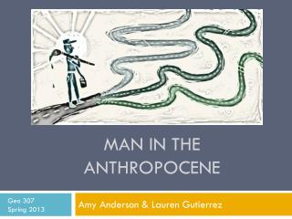Field Notes  From a  catastrophe  By Elizabeth  kolbert Chapter 10: Man in the anthropocene