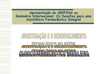 INVESTIGAÇÃO E O DESENVOLVIMENTO TECNOLÓGICO NO SETOR  QUÍMICO-FARMACÊUTICO BRASILEIRO