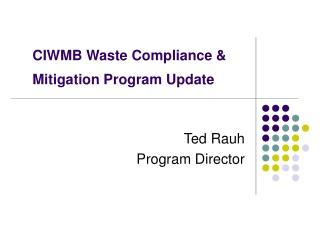 CIWMB Waste Compliance & Mitigation Program Update