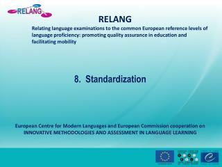 8.  Standardization