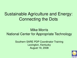 Sustainable Agriculture and Energy: Connecting the Dots