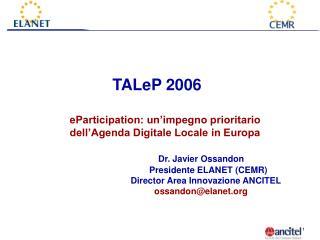 TALeP 2006 eParticipation: un'impegno prioritario dell'Agenda Digitale Locale in Europa