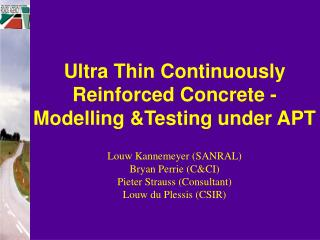 Ultra Thin Continuously Reinforced Concrete -  Modelling &Testing under APT