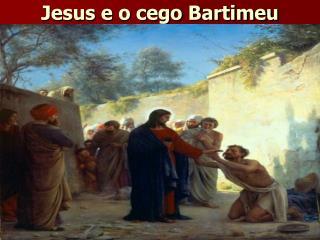 Jesus e o cego Bartimeu