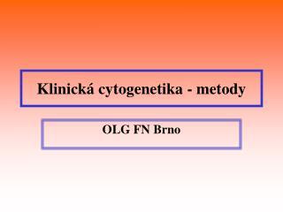Klinická cytogenetika - metody