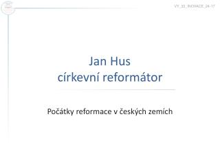 Jan Hus c�rkevn� reform�tor
