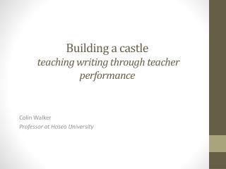 Building a castle  teaching writing through teacher performance