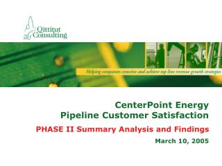 CenterPoint Energy                       Pipeline Customer Satisfaction