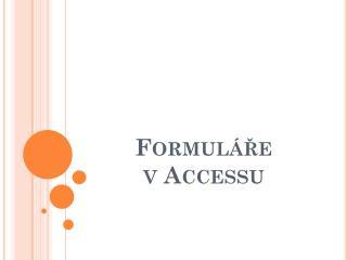 Formuláře  v Accessu