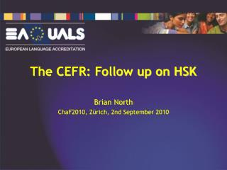 The CEFR: Follow up on HSK