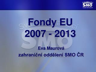 Fondy EU  2007 - 2013