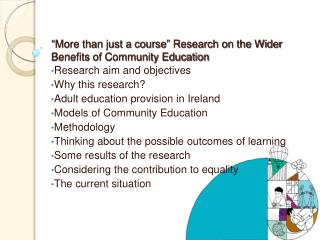 """ More than just a course ""  Research on the Wider Benefits of Community Education"