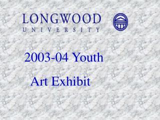 2003-04 Youth   Art Exhibit