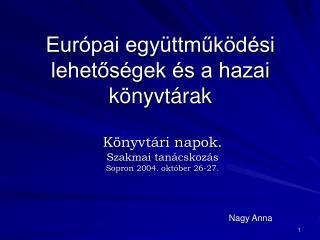 Európai együttműködési lehetőségek és a hazai könyvtárak