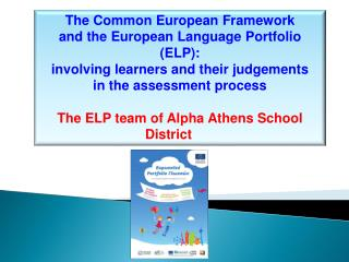 The Common European Framework and the European Language Portfolio (ELP):