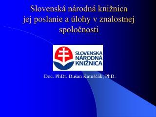 Slovenská národná knižnica jej poslanie a úlohy  v znalostnej spoločnosti