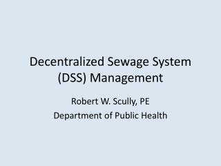 Decentralized Sewage System (DSS) Management