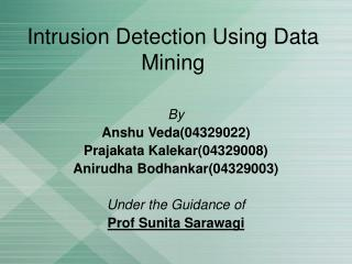 Intrusion Detection Using Data Mining